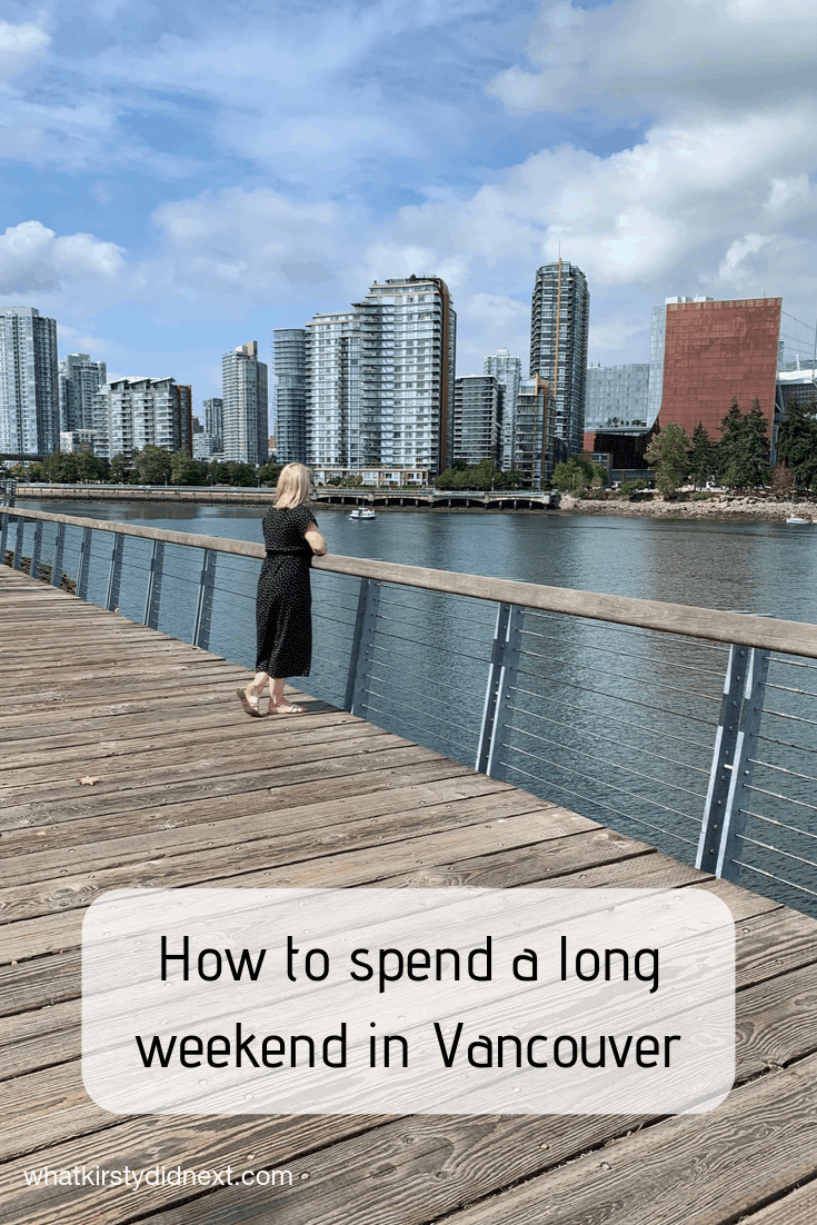 How to spend a long weekend in Vancouver