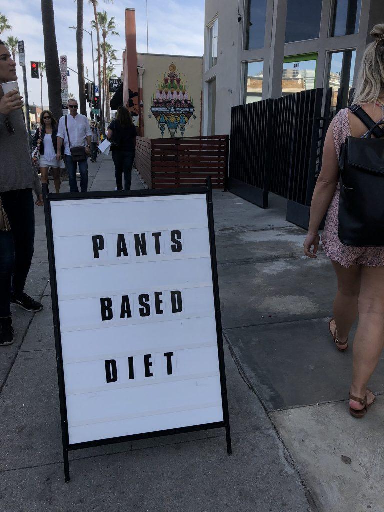 'Pants based diet' sign on Abbot Kinney Boulevard, Venice