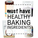 Must Have Healthy Baking Ingredients