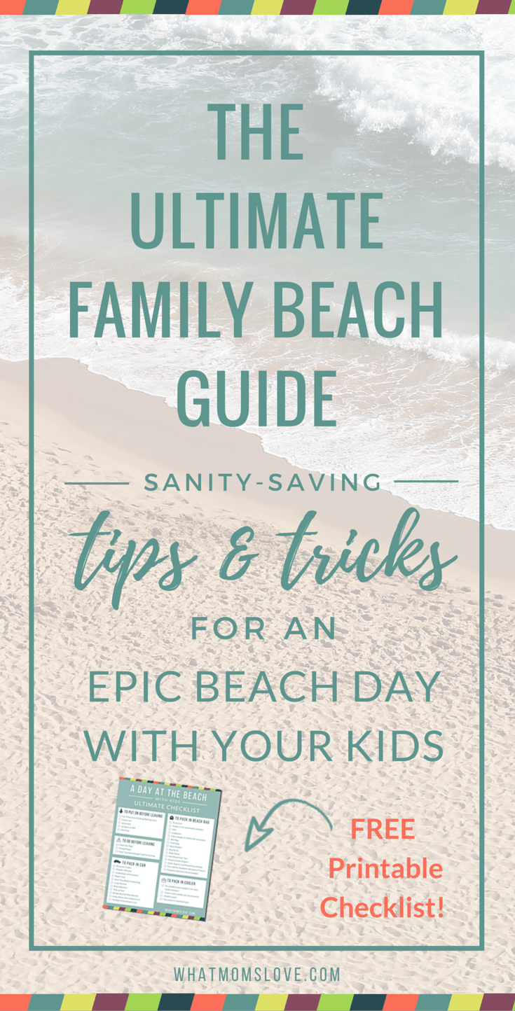 Family Beach Guide. Beach with Kids. Tips, tricks and hacks. Packing checklist.