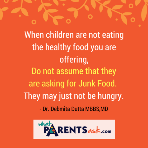 When children don't eat they don't want junk food