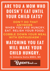 Eating only after your child eats is not a good idea