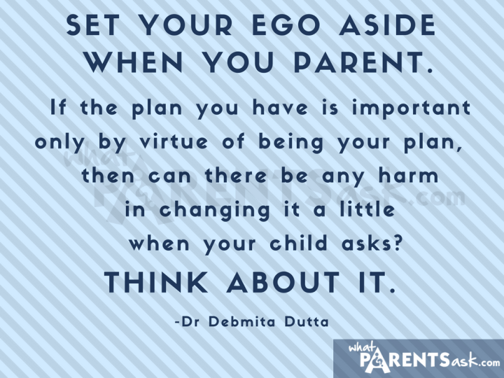 set your ego aside when you parent