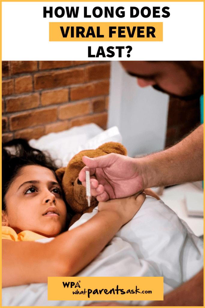 how long does viral fever last in children