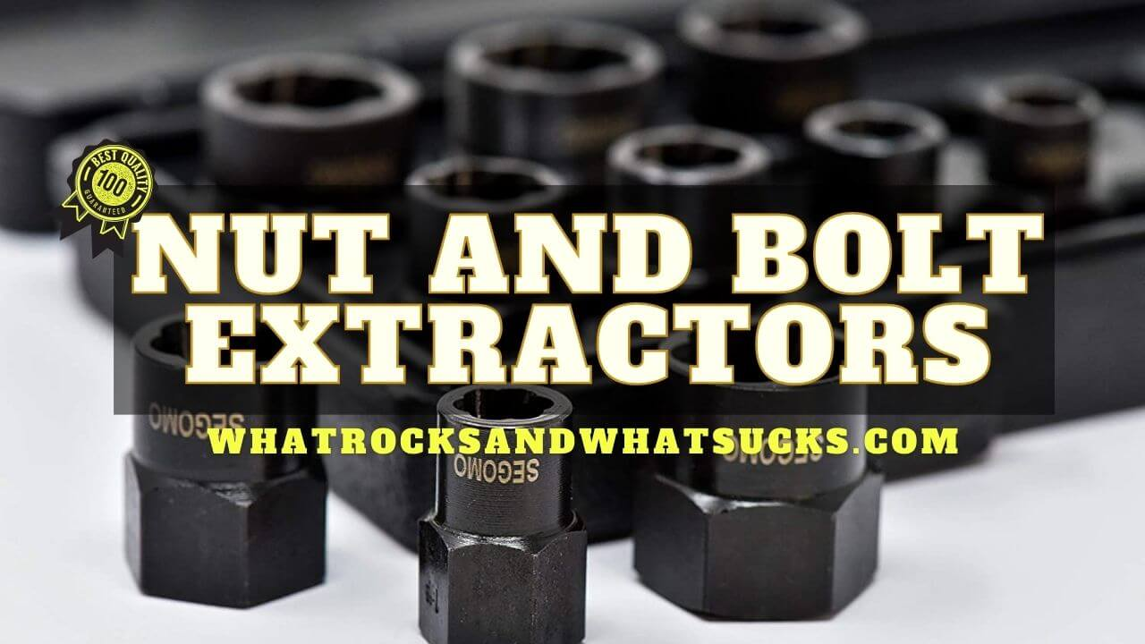 NUT AND BOLT EXTRACTORS