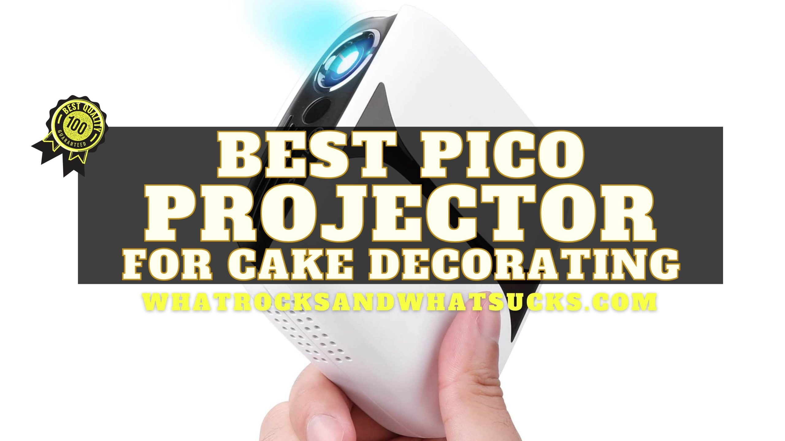 BEST PICO PROJECTOR FOR CAKE DECORATING