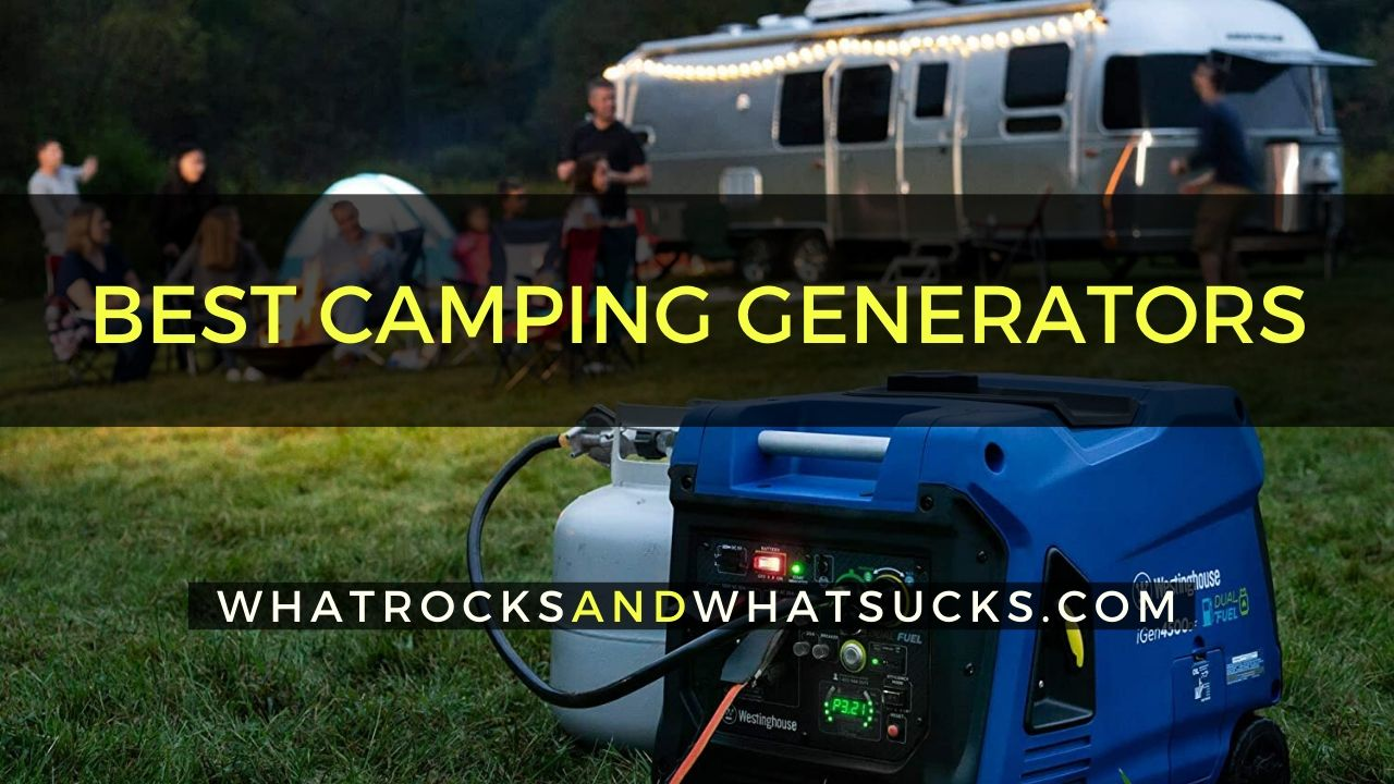 BEST CAMPING GENERATORS THAT PROVIDE POWER OVERNIGHT