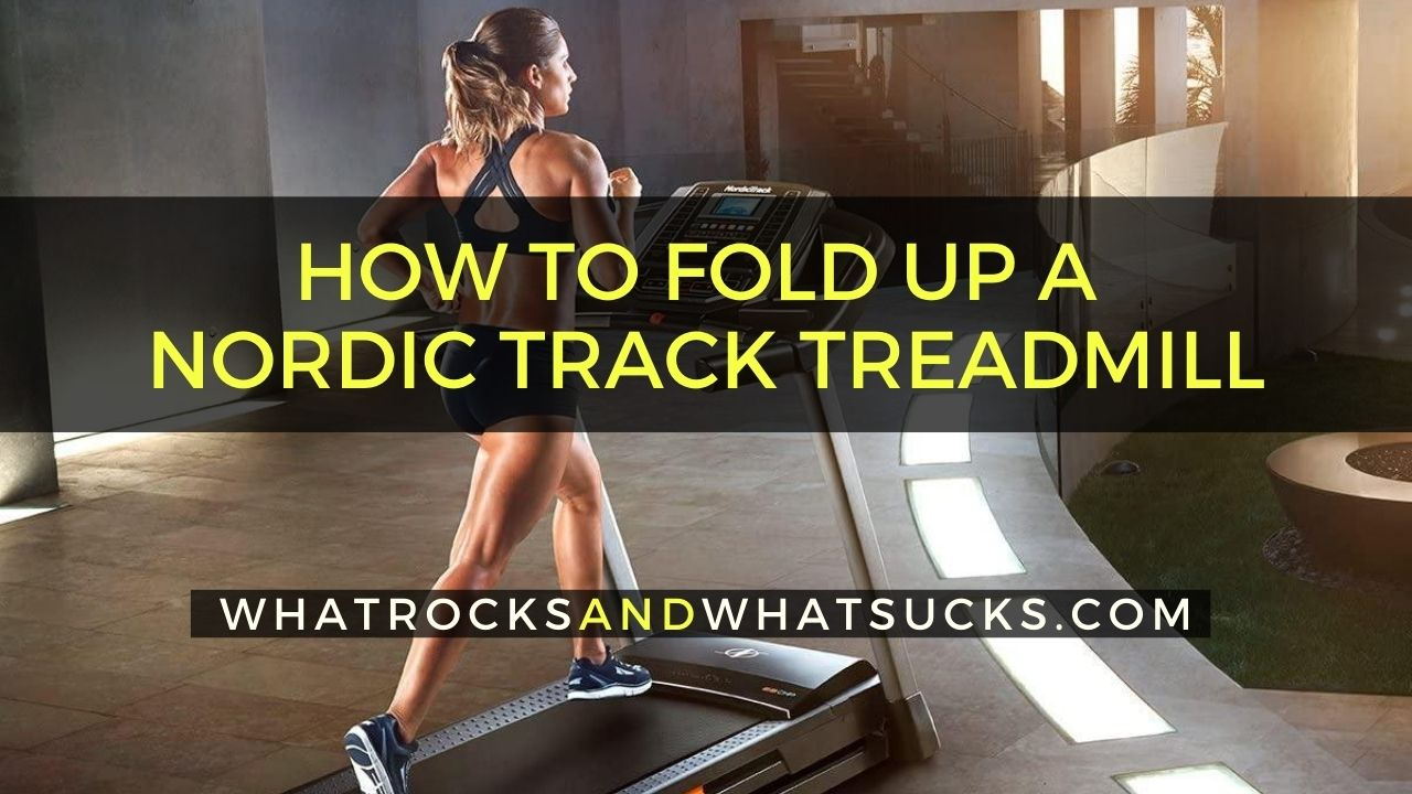 HOW TO FOLD UP A NORDIC TRACK TREADMILL