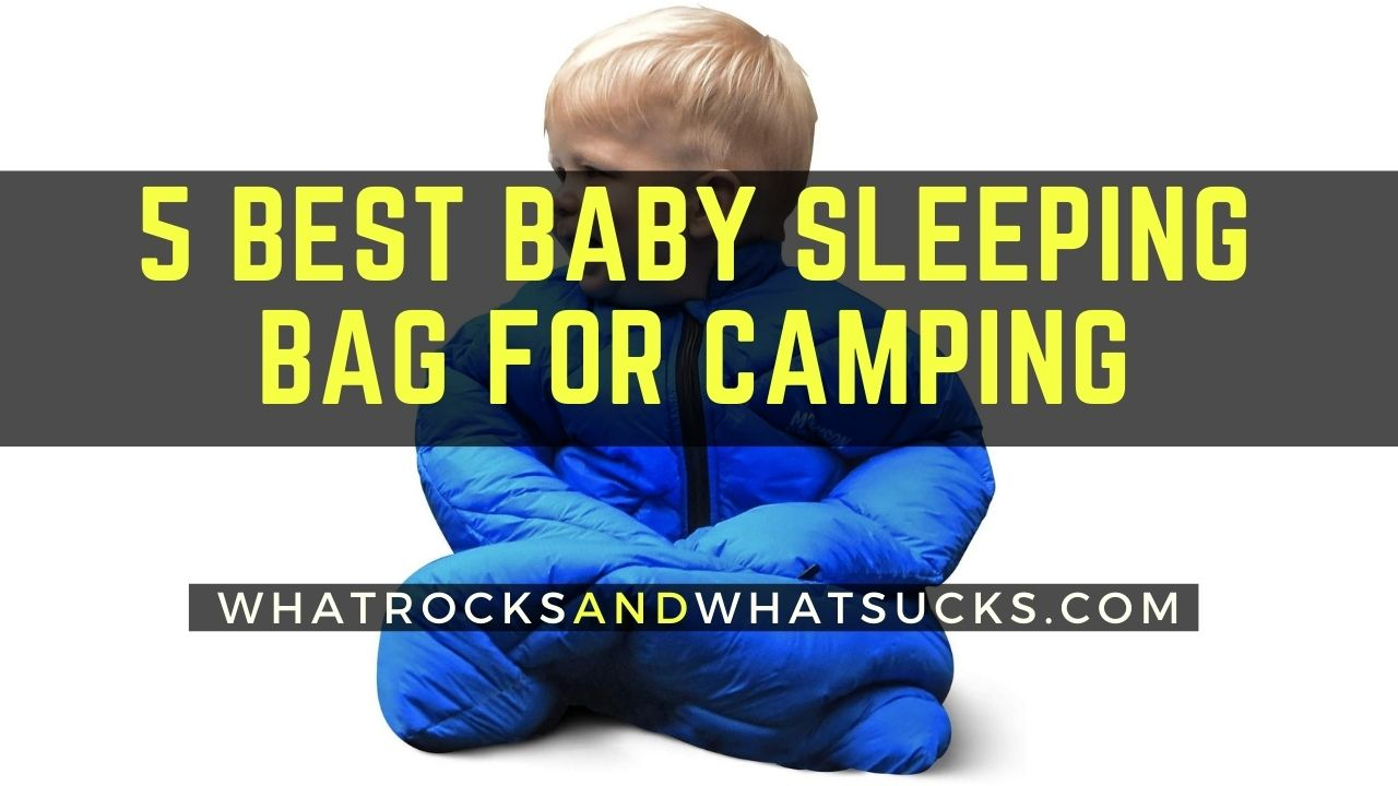 5 BEST BABY SLEEPING BAG FOR CAMPING