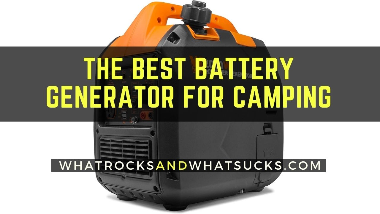 THE BEST BATTERY GENERATOR FOR CAMPING