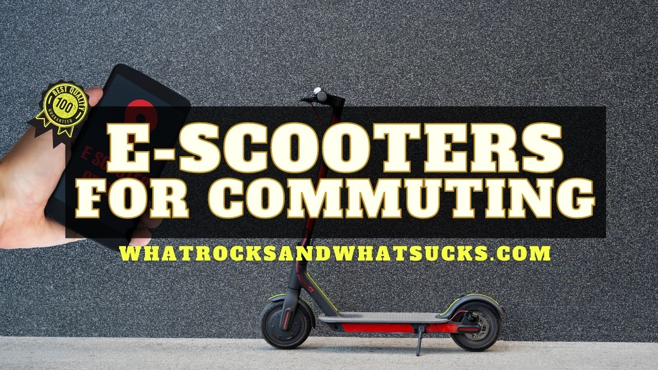 ELECTRIC SCOOTERS FOR COMMUTING
