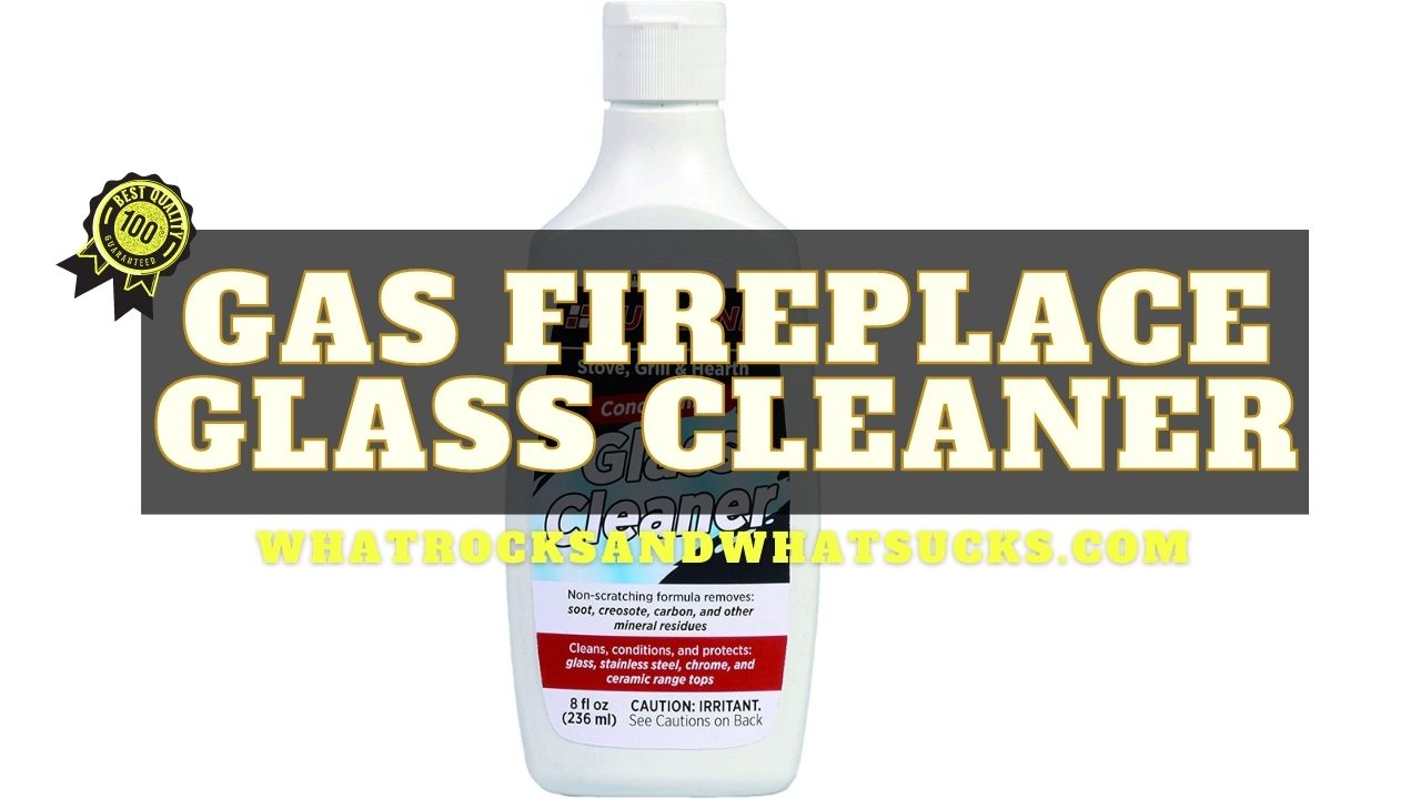 GAS FIREPLACE GLASS CLEANER