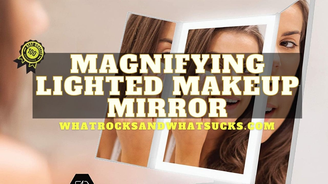BEST MAGNIFYING LIGHTED MAKEUP MIRROR