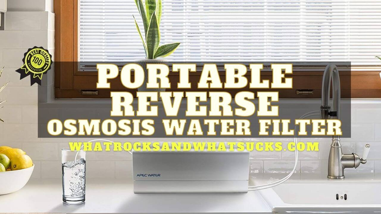 BEST PORTABLE REVERSE OSMOSIS WATER FILTER