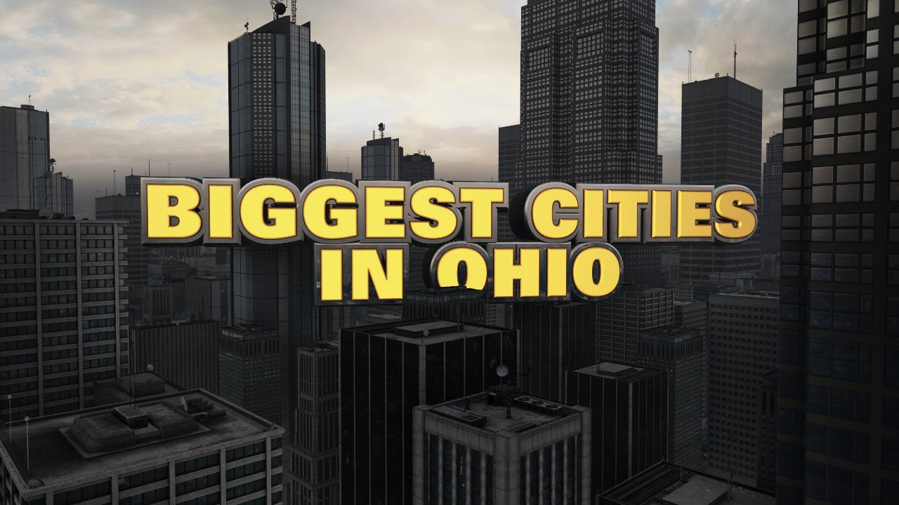 Biggest Cities in Ohio