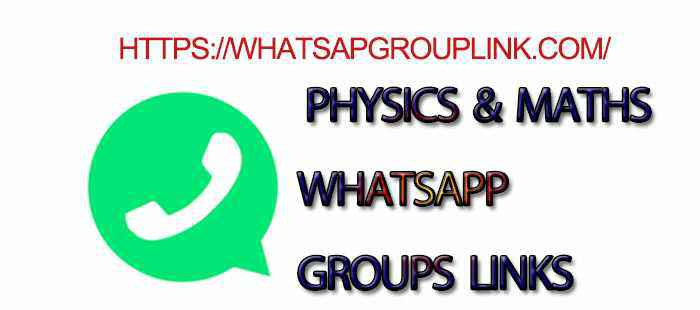 Physics and Maths WhatsApp Group Links - Whatsapp Group Link