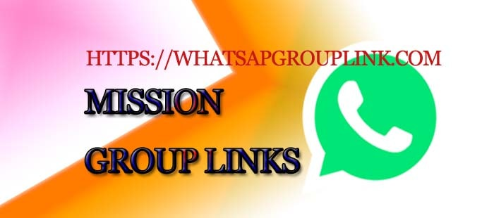 Mission WhatsApp group join Link List - Whatsapp Group Link