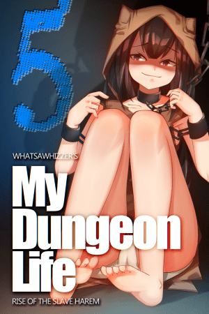 My Dungeon Life : Rise of the Slave Harem – Volume 5