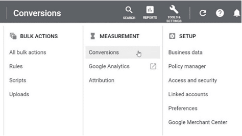 Google Ads - Click Tools and Settings and select Conversions