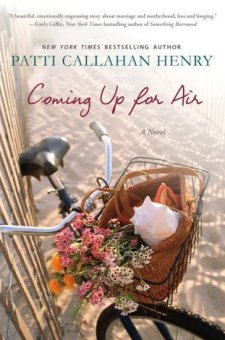 #BookReview Coming Up for Air by Patti Callahan Henry @pcalhenry