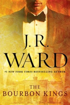 #BookReview The Bourbon Kings by J. R. Ward @JRWard1