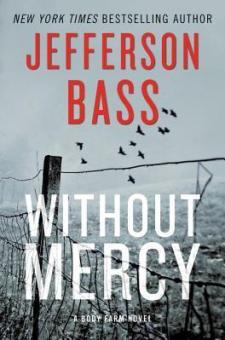 #BookReview Without Mercy by Jefferson Bass @Jefferson_Bass