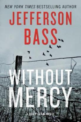 #BookReview Without Mercy by Jefferson Bass @Jefferson_Bass