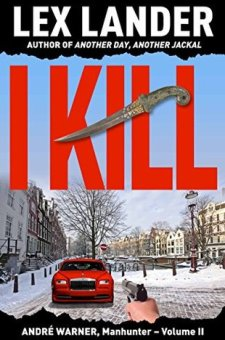 #BookReview I Kill (André Warner, Manhunter #2) by Lex Lander