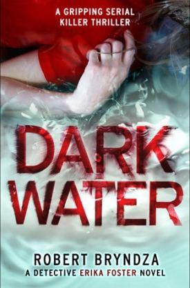#BookReview Dark Water by Robert Bryndza @RobertBryndza @bookouture