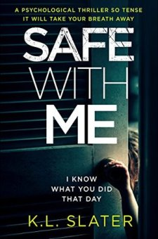 #BookReview Safe With Me by K.L. Slater @KimLSlater