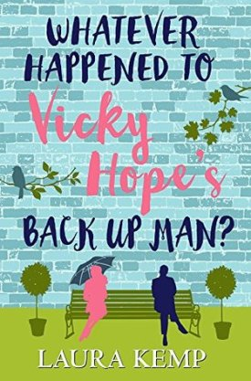 #BookReview Whatever Happened to Vicky Hope's Back Up Man? by Laura Kemp @Laurajanekemp