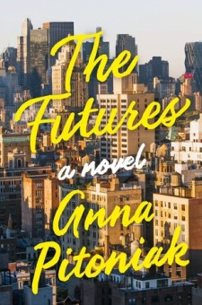 #BookReview The Futures by Anna Pitoniak @annapitoniak @leeboudreauxbks