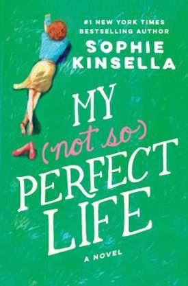 #BookReview My (not so) Perfect Life by Sophie Kinsella @KinsellaSophie @randomhouse