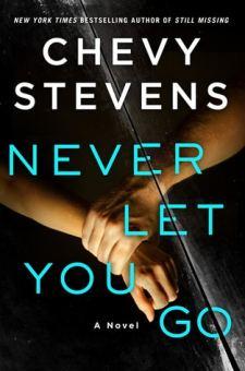 #BookReview Never Let You Go by Chevy Stevens @ChevyStevens @StMartinsPress