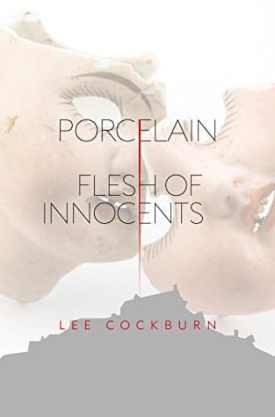 #BlogTour & #BookReview Porcelain: Flesh of Innocents by Lee Cockburn @lee_leecockburn