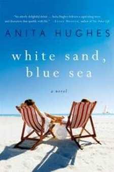 #BookReview White Sand, Blue Sea by Anita Hughes @hughesanita @StMartinsPress