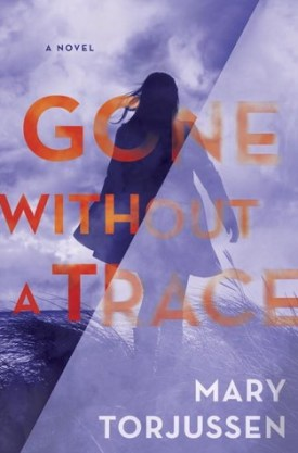 #BlogTour & #BookReview Gone Without A Trace by Mary Torjussen @MaryTorjussen @BerkleyPub‏
