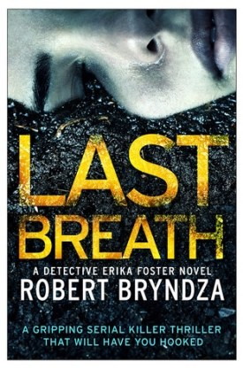 #BookReview Last Breath by Robert Bryndza @RobertBryndza @bookouture