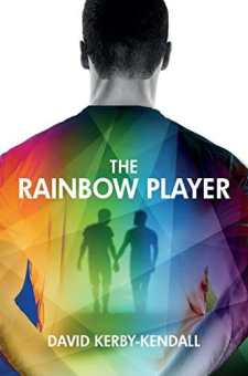 #BlogTour & #BookReview The Rainbow Player by David Kerby-Kendall @dkerbykendall @Authoright