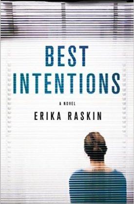 #BookReview Best Intentions by Erika Raskin @erikaraskin @StMartinsPress