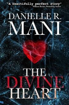 #BlogTour & #BookReview The Divine Heart by Danielle R. Mani @DanielleRMani @YABoundToursPR