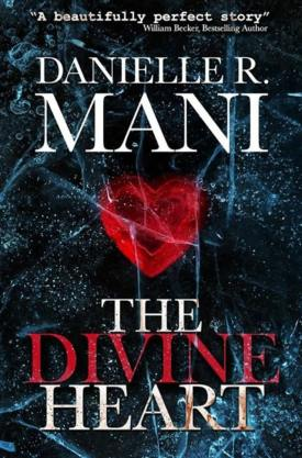 #BlogTour & #BookReview The Divine Heart by Danielle R. Mani @DanielleRMani @YABoundToursPR
