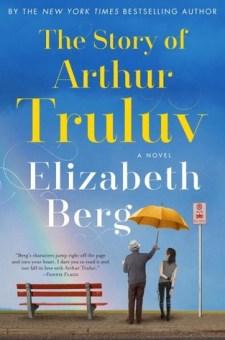 #BookReview The Story of Arthur Truluv by Elizabeth Berg @PenguinRandomCA