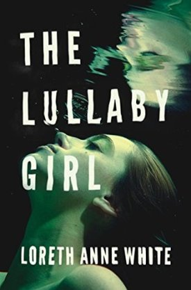 #BookReview The Lullaby Girl by Loreth Anne White @Loreth @AmazonPub
