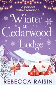 #BookReview #GuestPost Winter at Cedarwood Lodge by Rebecca Raisin @jaxandwillsmum @HQDigitalUK