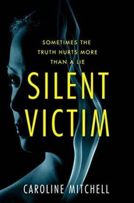 #BlogTour #BookReview #Extract Silent Victim by Caroline Mitchell @Caroline_writes @midaspr