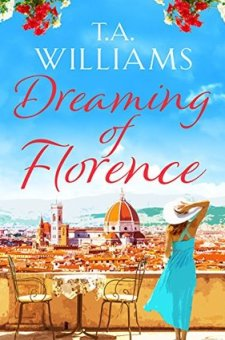 #BookReview Dreaming of Florence by T.A. Williams @TAWilliamsBooks @canelo_co
