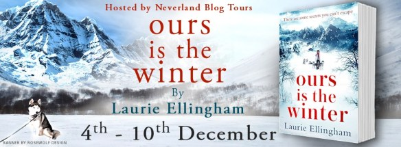 #BookReview #BlogTour Ours is the Winter by Laurie Ellingham @LaurieEllingham @HQDigitalUK @NeverlandBT