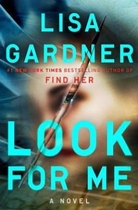 #BookReview Look For Me by Lisa Gardner @LisaGarnderBks @DuttonBooks