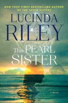 #BookReview The Pearl Sister by Lucinda Riley @lucindariley @AtriaBooks